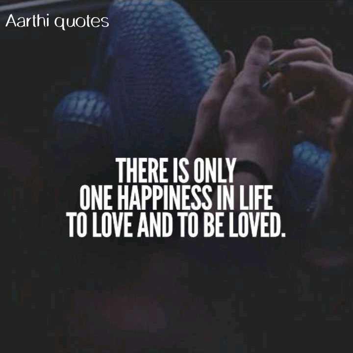 💑 காதல் ஜோடி - Aarthi quotes 12 THERE IS ONLY ONE HAPPINESS IN LIFE TO LOVE AND TO BE LOVED . - ShareChat