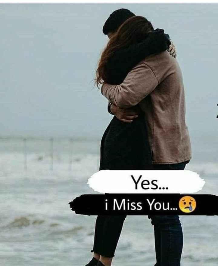 💕 காதல் ஸ்டேட்டஸ் - Yes . . i Miss You . . . - ShareChat