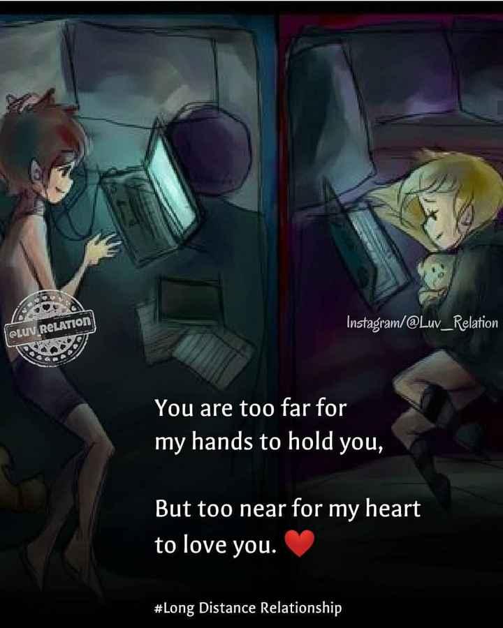 💕 காதல் ஸ்டேட்டஸ் - Instagram / @ Luv _ Relation CLUV RELATION You are too far for my hands to hold you , But too near for my heart to love you . # Long Distance Relationship - ShareChat