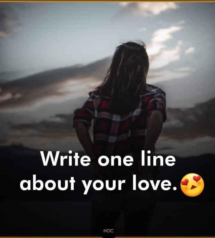 💕 காதல் ஸ்டேட்டஸ் - Write one line about your love . NOC - ShareChat