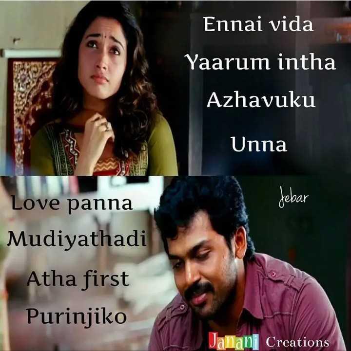 💕 காதல் ஸ்டேட்டஸ் - Ennai vida Yaarum intha Azhavuku Unna Jebar Love panna Mudiyathadi Atha first Purinjiko Creations - ShareChat