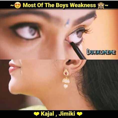 😉 காதல் ஸ்டேட்டஸ் - - Most Of The Boys Weakness DOKKUMEME Kajal , Jimiki - ShareChat