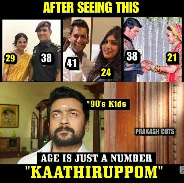 🤣காமெடி ஸ்டேட்டஸ் - AFTER SEEING THIS 38 * 90 ' s Kids PRAKASH CUTS AGE IS JUST A NUMBER KAATHIRUPPOM - ShareChat