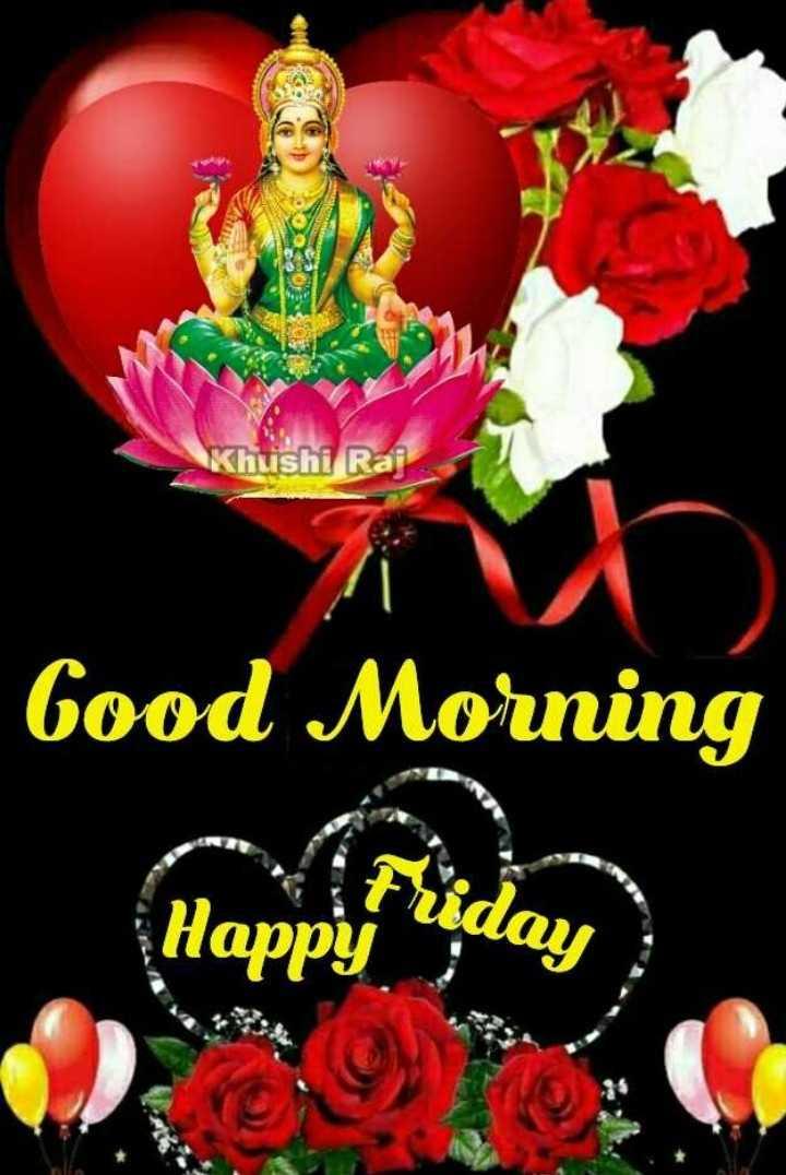 🌞காலை வணக்கம் - Khushi Rai Good Morning ( Mappifriday ) - ShareChat