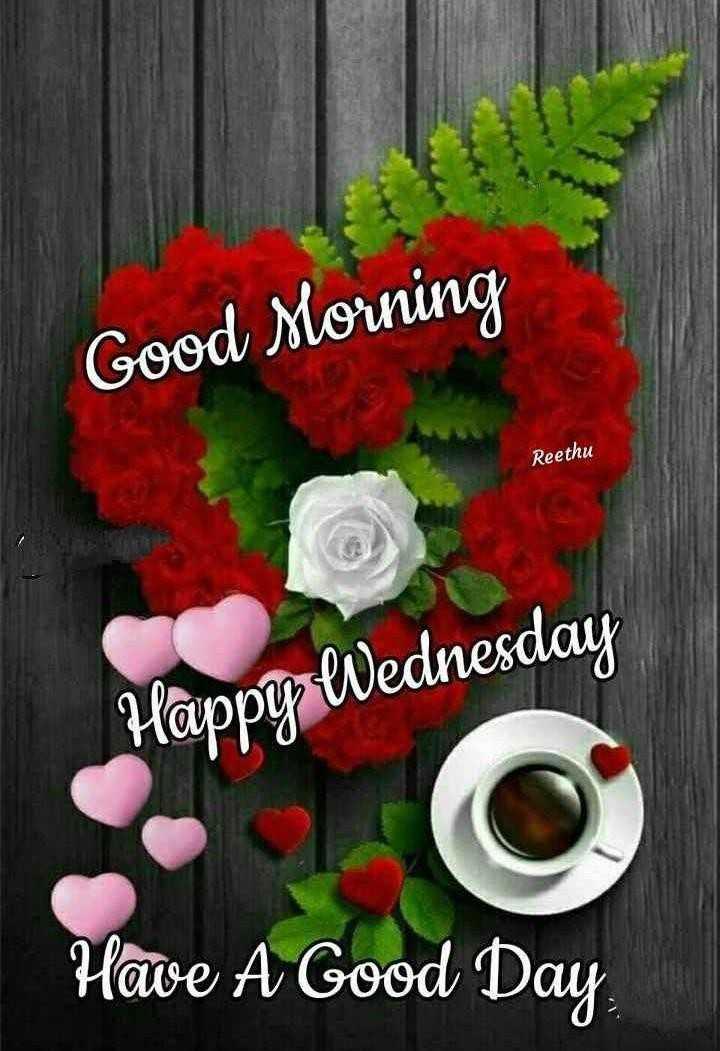 🌞காலை வணக்கம் - Good Morning Reethu Happy Wednesday Have A Good Day - ShareChat