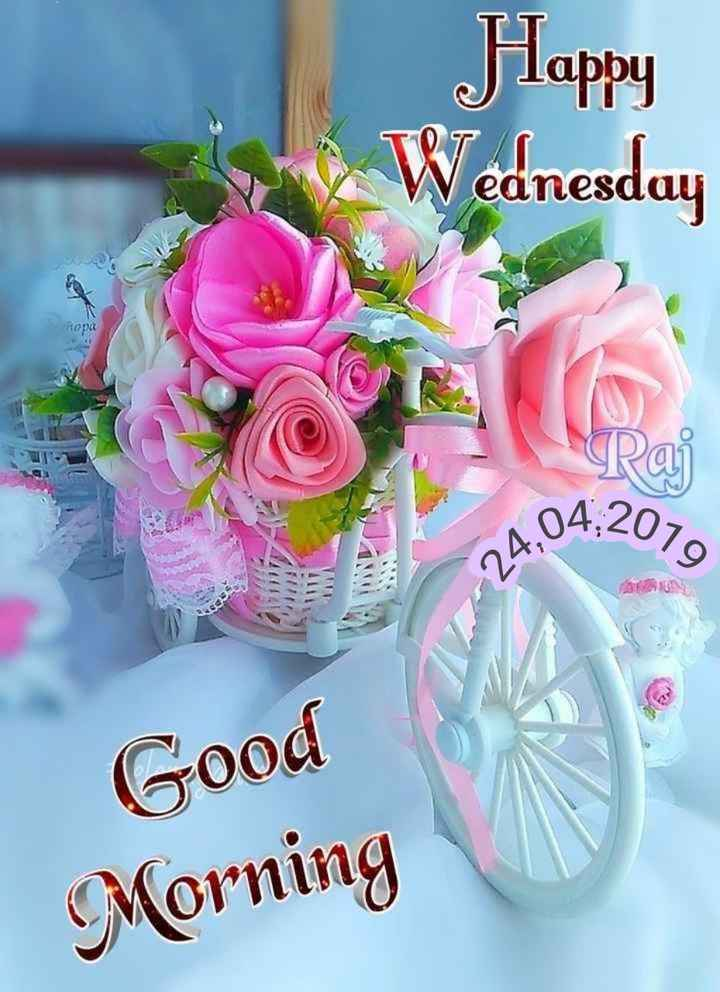 🌞காலை வணக்கம் - Happy Wednesday T eanesday Raj 2 , 04 , 2070 24 . 04 . Good Morning - ShareChat