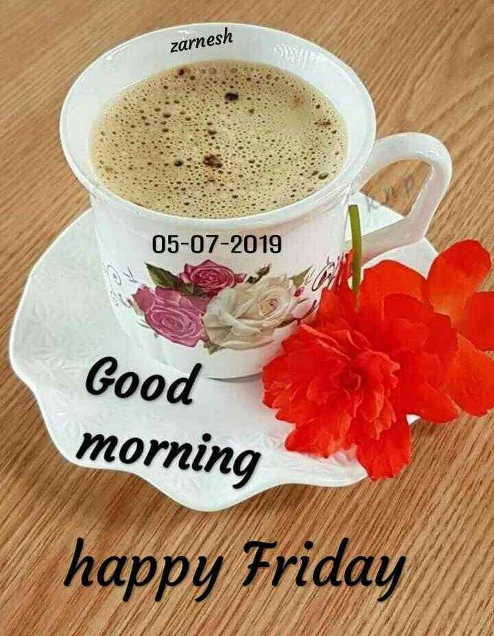 🌞காலை வணக்கம் - zarnesh 05 - 07 - 2019 Good morning happy Friday - ShareChat
