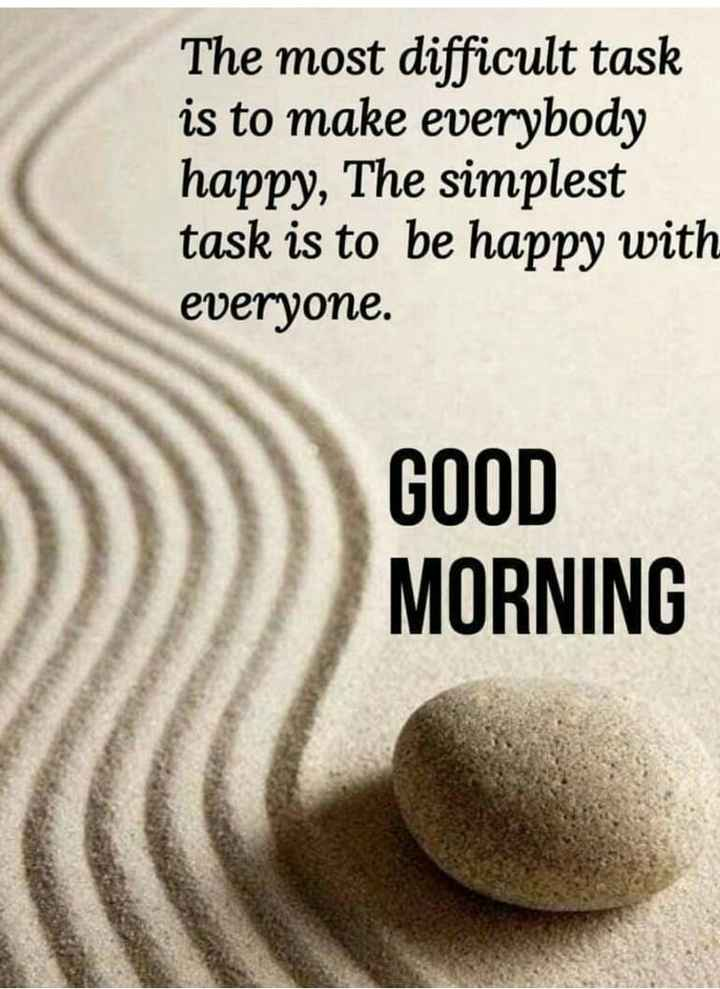 🌞காலை வணக்கம் - The most difficult task is to make everybody happy , The simplest task is to be happy with everyone . GOOD MORNING - ShareChat