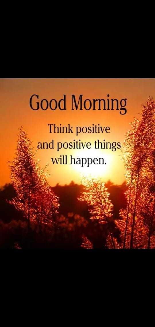 🌞காலை வணக்கம் - Good Morning Think positive and positive things will happen . - ShareChat