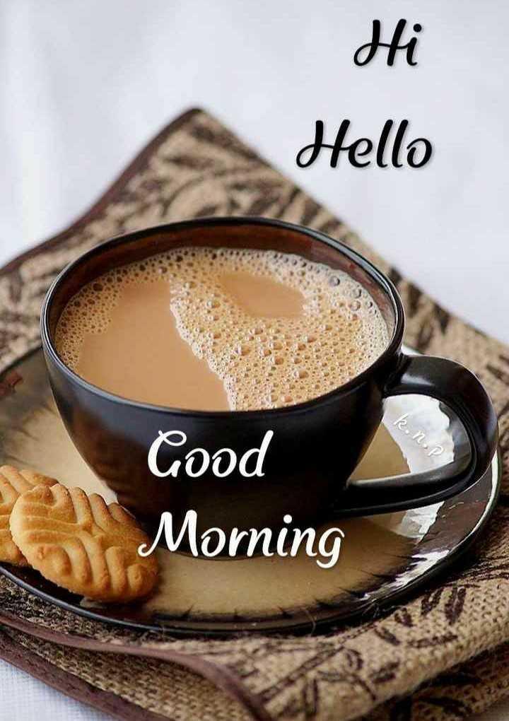 🌞காலை வணக்கம் - Hi Hello k np Good Morning - ShareChat