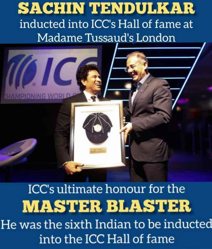 🏏 கிரிக்கெட் - SACHIN TENDULKAR inducted into ICC ' s Hall of fame at Madame Tussauds London VOIC CHAMPIONING WORLD ICC ' s ultimate honour for the MASTER BLASTER He was the sixth Indian to be inducted into the ICC Hall of fame - ShareChat