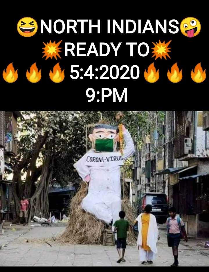 😷கொரோனா விழிப்புணர்வு - NORTH INDIANS X READY TO 5 : 4 : 2020 og 9 : PM CORONA - VIRUS - - - ShareChat