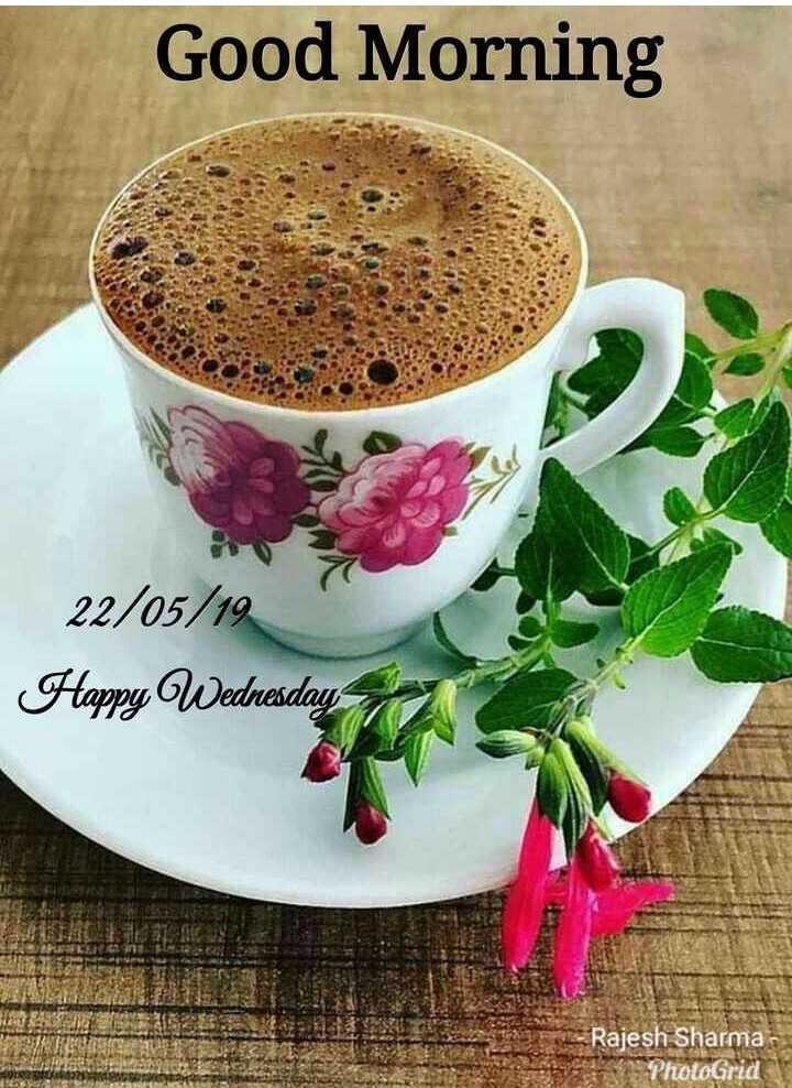 🤩 சண்டே ஸ்பெஷல் - Good Morning 22 / 05 / 19 Happy Wednesday Rajesh Sharma PhotoGrid - ShareChat