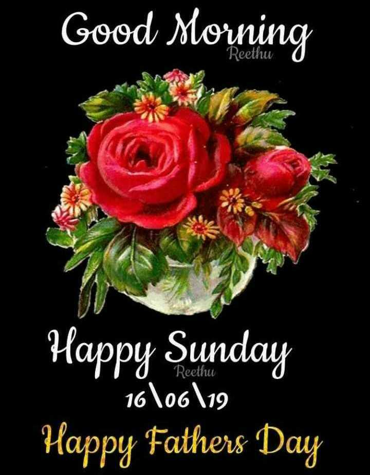 🤩 சண்டே ஸ்பெஷல் - Good Morning Reethu 0 Reetlu Happy Sunday 16 \ 06 \ 19 Happy Fathers Day - ShareChat