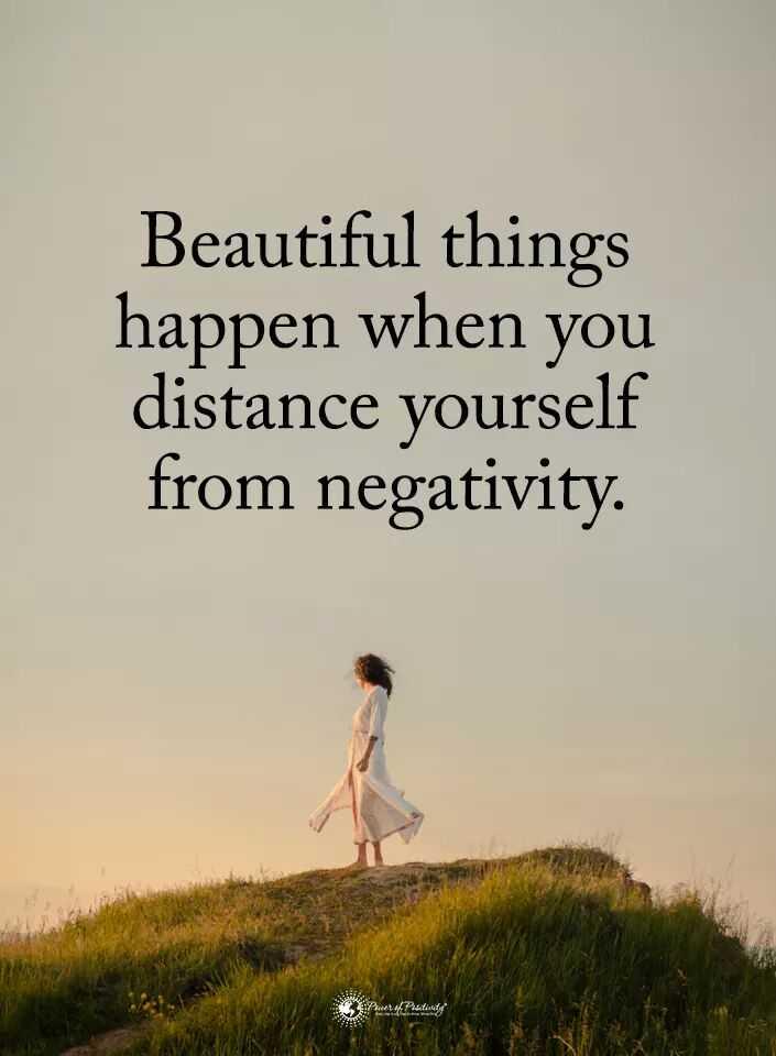 சிறந்தவை - Beautiful things happen when you distance yourself from negativity . - ShareChat
