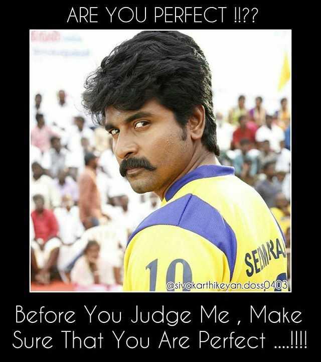 🤵 சிவகார்த்திகேயன் - ARE YOU PERFECT ! ! ? ? KAN 10 ) SEWA @ sivakarthikeyan . doss0403 Before You Judge Me , Make Sure That You Are Perfect . . . . ! ! - ShareChat
