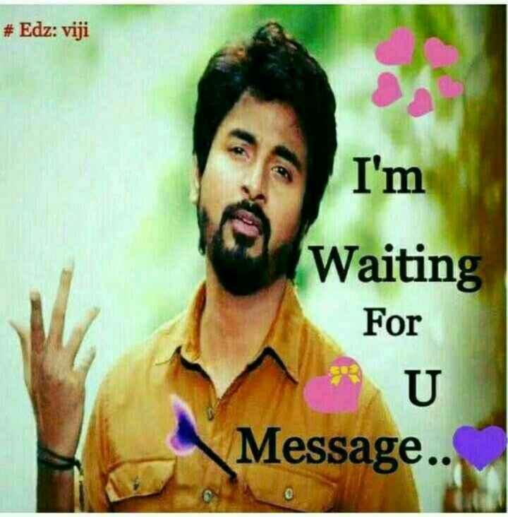 🤵 சிவகார்த்திகேயன் - # Edz : viji I ' m Waiting For U Message . . - ShareChat