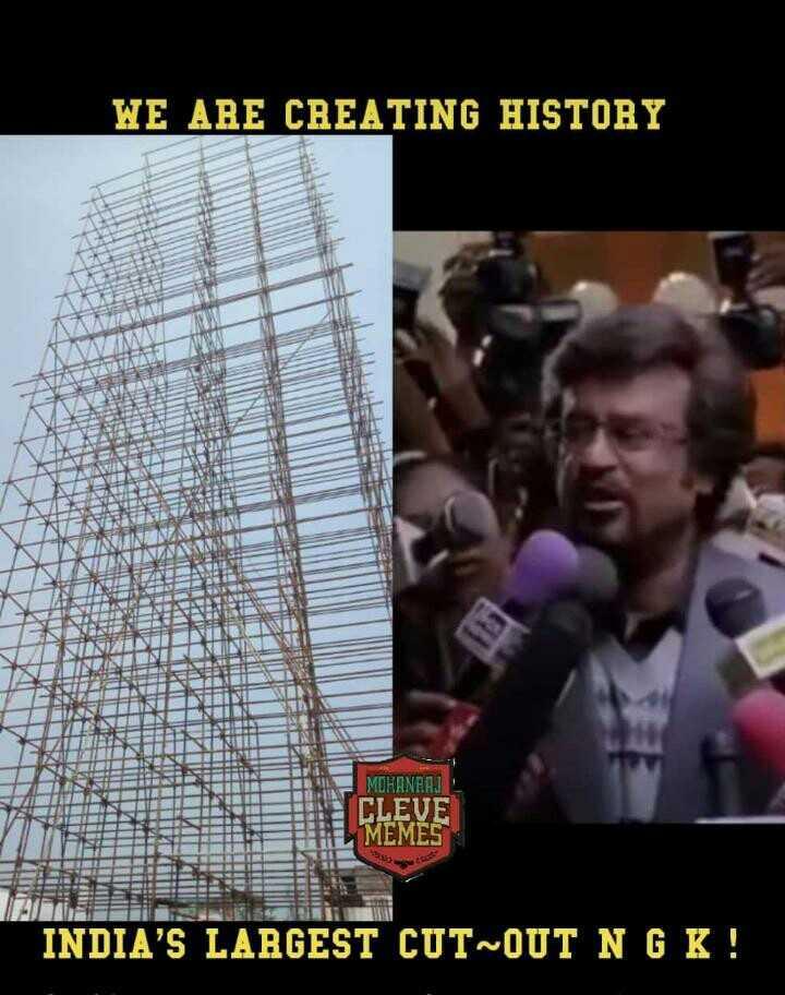 சூர்யாவின் NGK - WE ARE CREATING HISTORY MOHANEAJ CLEVE MEMES INDIA ' S LARGEST CUT OUT NGK ! - ShareChat