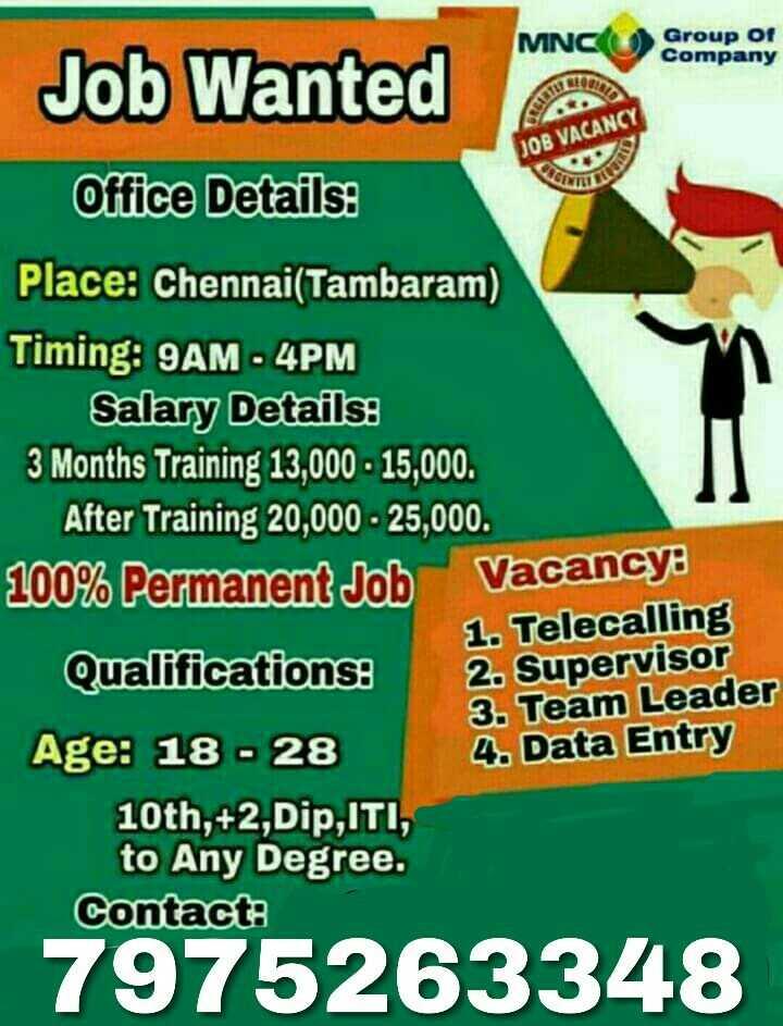 🌊  சென்னை - MNC Group Of Company TULO JOB VACANCY TD Job Wanted Office Details : Place : Chennai ( Tambaram ) Timing : 9AM - 4PM Salary Details : 3 Months Training 13 , 000 - 15 , 000 . After Training 20 , 000 - 25 , 000 . 100 % Permanent Job Vacancy : 1 . Telecalling Qualifications : 2 . Supervisor 3 . Team Leader Age : 18 - 28 Data Entry 10th , + 2 , Dip , ITI , to Any Degree . Contact : 7975263348 - ShareChat