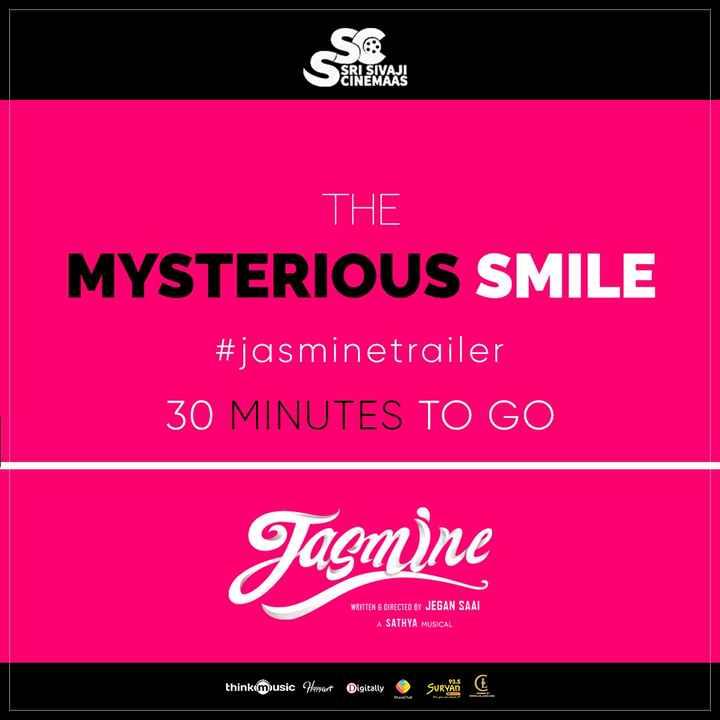 🎬 ஜாஸ்மின் - 69 SRI SIVAJI CINEMAAS THE MYSTERIOUS SMILE # jasminetrailer 30 MINUTES TO GO Jasmine WRITTEN & DIRECTED BY JEGAN SAAI A SATHYA MUSICAL thinkMusic Hervart Digitally Suryani - ShareChat