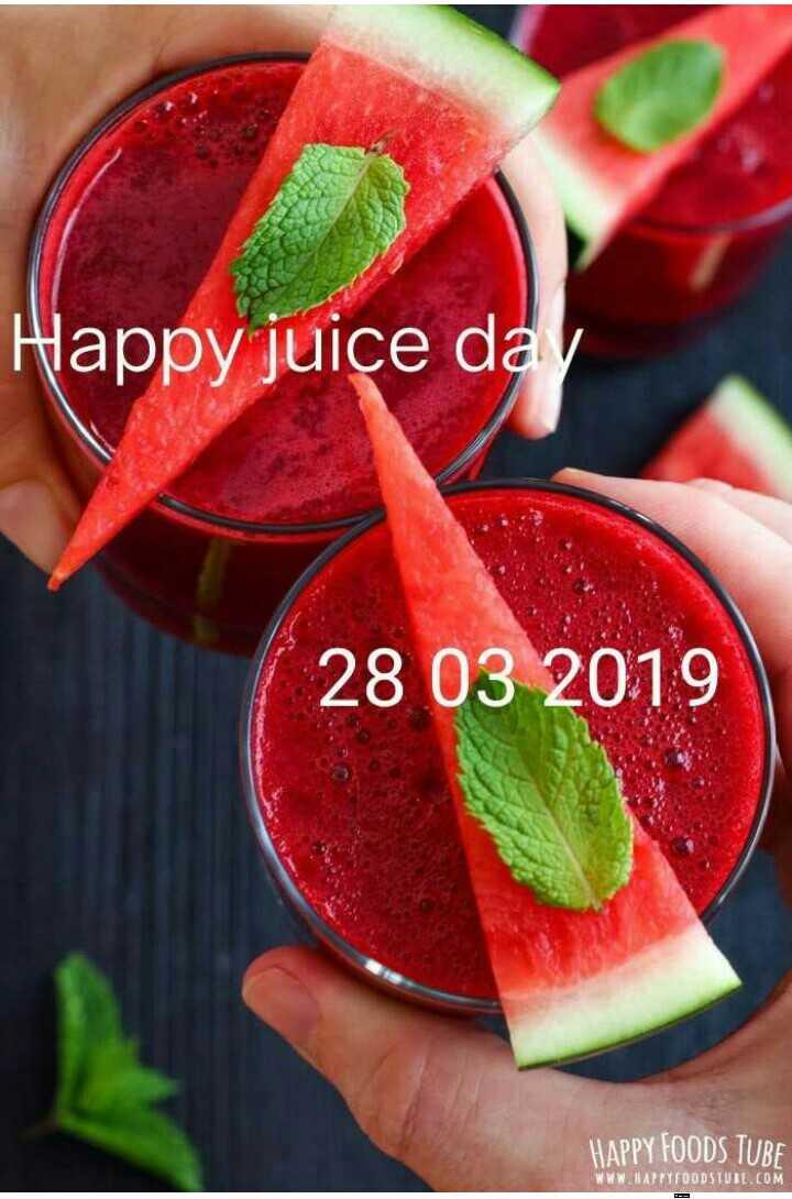 ஜூஸ் தினம் - Happy juice day 28 03 2019 HAPPY FOODS TUBE WWW . HAPTYFOODSTVIL . COM - ShareChat