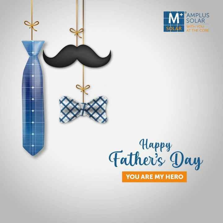 👨தந்தையர் தினம் - IMA + AMPLUS SOLAR SOLAR WITH YOU SOLAR AT THE CORE Happy Father ' s Day YOU ARE MY HERO - ShareChat