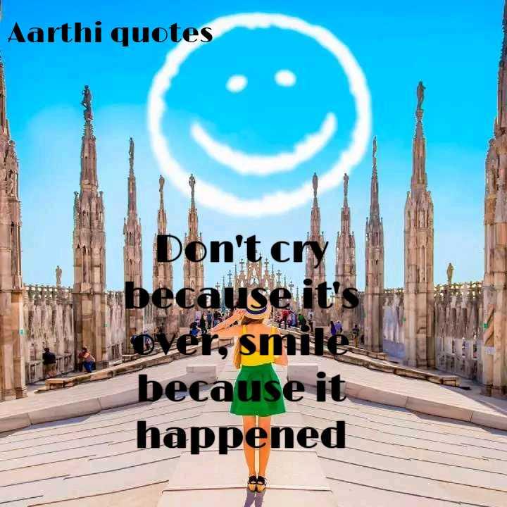 💪 தன்னம்பிக்கை - Aarthi quotes Don ' t cry because it ' s over , smile il because it happened - ShareChat