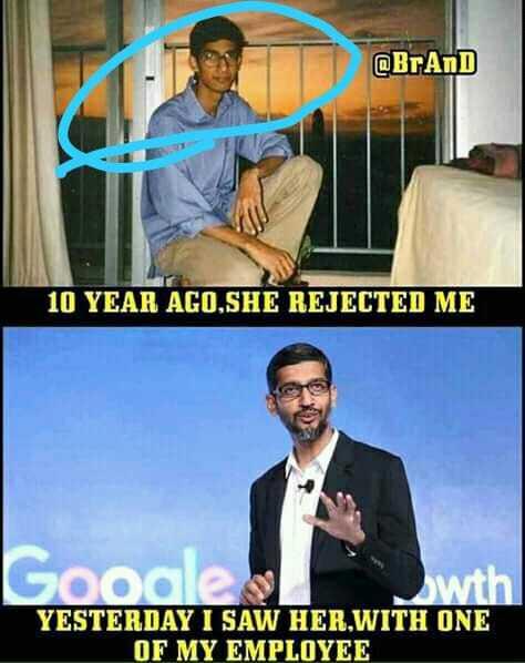 💪 தன்னம்பிக்கை - @ BrAND 10 YEAR AGO . SHE REJECTED ME Google wth YESTERDAY I SAW HER . WITH ONE OF MY EMPLOYEE - ShareChat