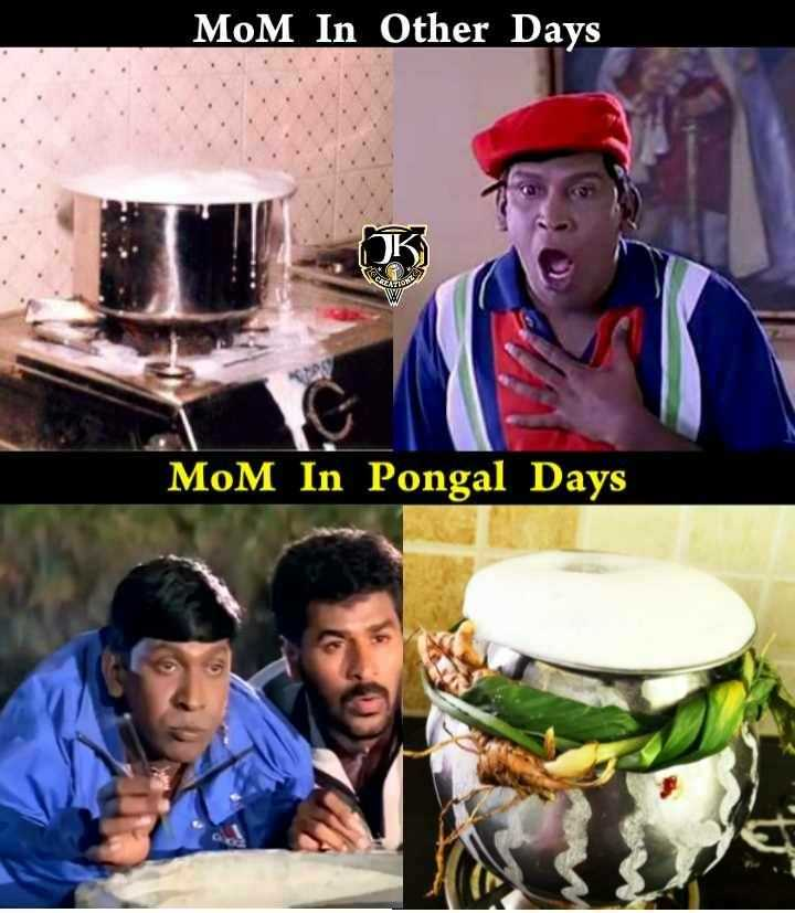 😅 தமிழ் மீம்ஸ் - MOM In Other Days MoM In Pongal Days - ShareChat