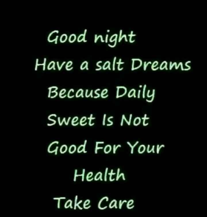 😅 தமிழ் மீம்ஸ் - Good night Have a salt Dreams Because Daily Sweet Is Not Good For Your Health Take Care - ShareChat