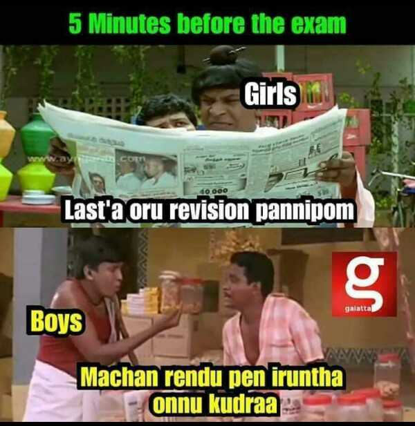 😅 தமிழ் மீம்ஸ் - 5 Minutes before the exam Girls . 10 000 Last ' a oru revision pannipom galattal Boys Machan rendu pen iruntha onnu kudraa - ShareChat