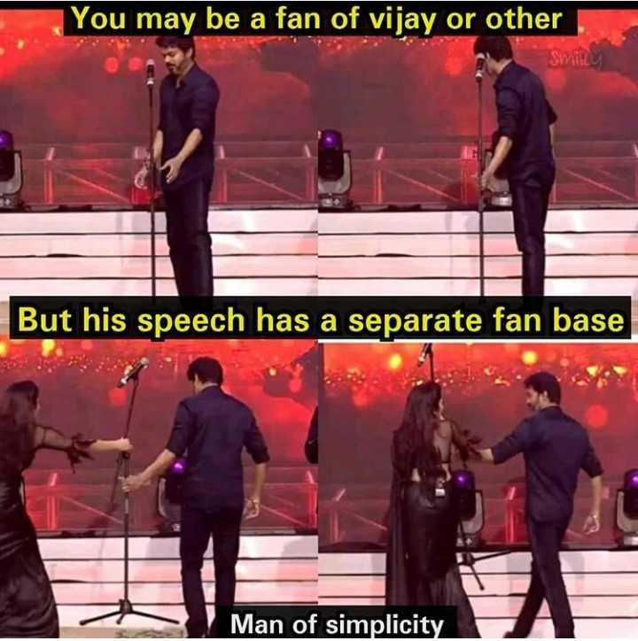 😅 தமிழ் மீம்ஸ் - You may be a fan of vijay or other But his speech has a separate fan base Man of simplicity - ShareChat