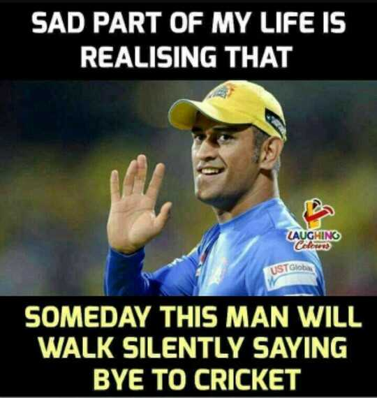 🧑  தல தோனி - SAD PART OF MY LIFE IS REALISING THAT CAUGHING Celewes USTGloba SOMEDAY THIS MAN WILL WALK SILENTLY SAYING BYE TO CRICKET - ShareChat