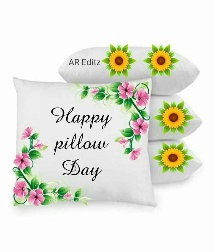 🛏 தலையணை தினம் - AR Editz Happy I pillow Day - ShareChat