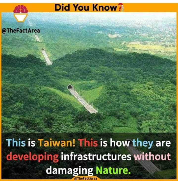 🤔தெரிந்து கொள்வோம் - Did You Know ? @ TheFactArea This is Taiwan ! This is how they are developing infrastructures without damaging Nature . @ TheFactArea - ShareChat