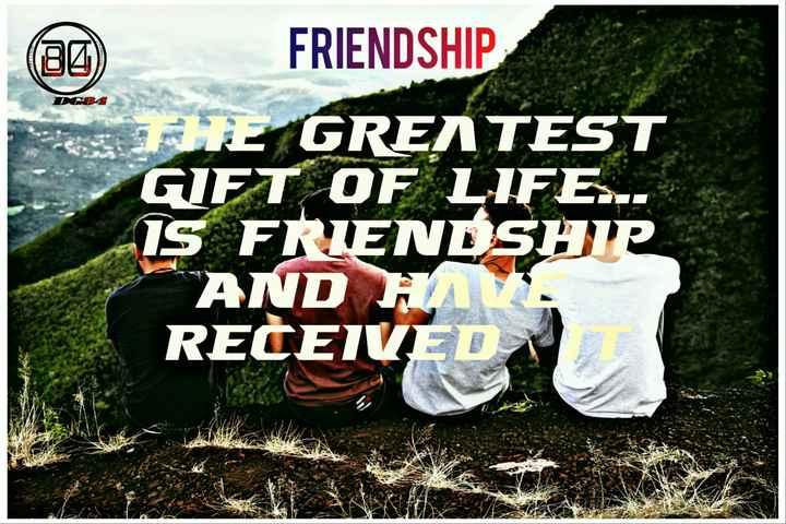நட்பின் சிறப்பு - FRIENDSHIP DIE GREATEST GIFT OF LIFE . . IS FRIENDSHIP AND HM RECEIVED - ShareChat