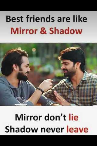 நட்பின் பெருமை - Best friends are like Mirror & Shadow Mirror don ' t lie Shadow never leave - ShareChat