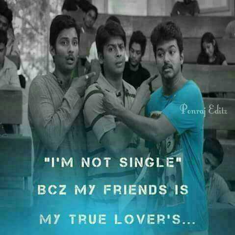 நண்பா, நண்பிகள்.. - Ponraj Editz I ' M NOT SINGLE BCZ MY FRIENDS IS MY TRUE LOVER ' S . . . - ShareChat