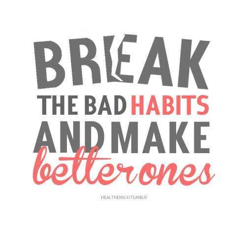 👫 நம் வாழ்கை - BREAK THE BAD HABITS AND MAKE bellerones HEALTHEMILY / TUMBLR - ShareChat