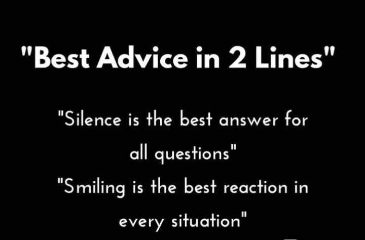 👫 நம் வாழ்க்கை - Best Advice in 2 Lines Silence is the best answer for all questions Smiling is the best reaction in every situation - ShareChat