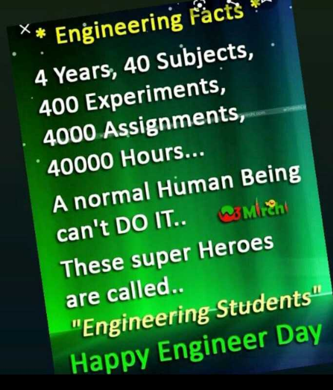 👷நானும் என்ஜினீயர் - * * Engineering Facts 4 Years , 40 Subjects , 400 Experiments , 4000 Assignments , 40000 Hours . . . A normal Human Being can ' t DO IT . . Men These super Heroes are called . . Engineering Students Happy Engineer Day - ShareChat