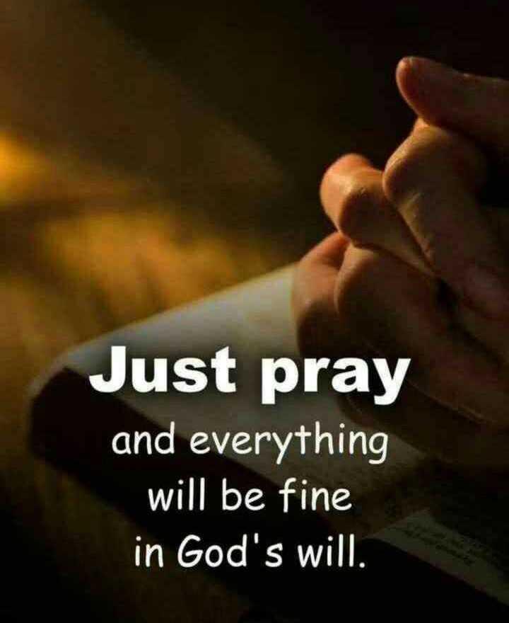🙏பிரார்த்தனை - Just pray and everything will be fine in God ' s will . - ShareChat