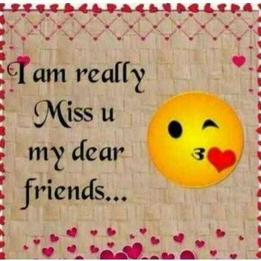 👬 பிரெண்ட்ஷிப் ஸ்டேட்டஸ் - ET am really Miss u my dear friends . . . - ShareChat