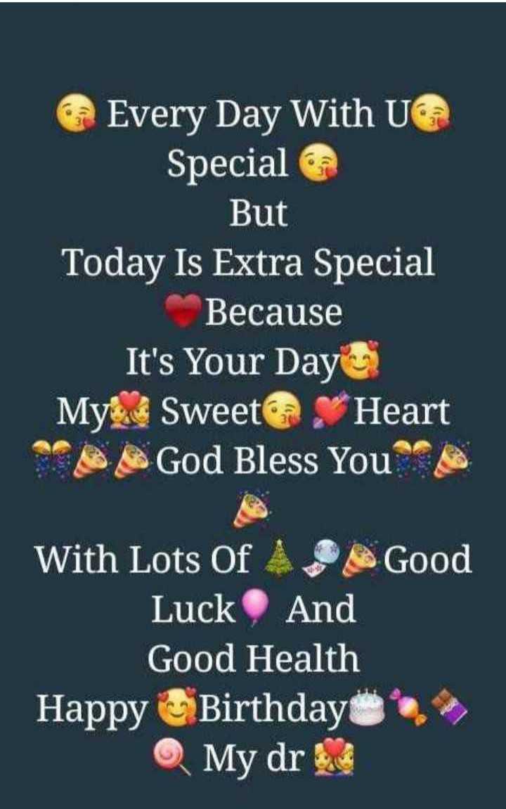 🤝பிறந்தநாள் வாழ்த்து - Every Day With U @ Special But Today Is Extra Special Because It ' s Your Day My Sweet Heart God Bless You With Lots Of Good Luck And Good Health Happy Birthday My dr - ShareChat