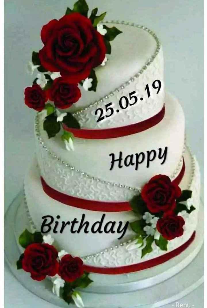 🤝பிறந்தநாள் வாழ்த்து - 25 . 05 . 19 Happy Birthday Renu - - ShareChat