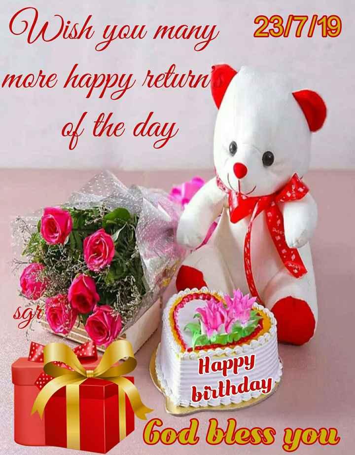 🤝பிறந்தநாள் வாழ்த்து - 23 / 7 / 19 Wish you many more happy return of the day 26 Happy birthday God bless you - ShareChat