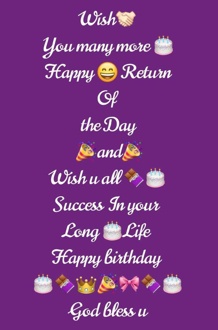 🤝பிறந்தநாள் வாழ்த்து - Wish You many more Happy Return the Day Land Wish u all me Success In your Long Life Happy birthday God bless u - ShareChat
