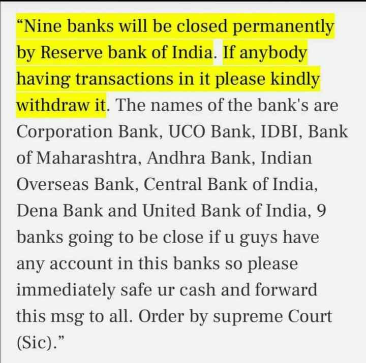 """🤔 புதிர்கள் - """" Nine banks will be closed permanently by Reserve bank of India . If anybody having transactions in it please kindly withdraw it . The names of the bank ' s are Corporation Bank , UCO Bank , IDBI , Bank of Maharashtra , Andhra Bank , Indian Overseas Bank , Central Bank of India , Dena Bank and United Bank of India , 9 banks going to be close if u guys have any account in this banks so please immediately safe ur cash and forward this msg to all . Order by supreme Court ( Sic ) . """" - ShareChat"""