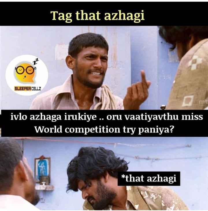 👩 பெண்களின் பெருமை - Tag that azhagi SLEEPER CELLZ ivlo azhaga irukiye . . oru vaatiyavthu miss World competition try paniya ? * that azhagi - ShareChat