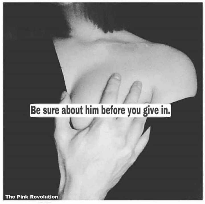 🤱பெண்கள் பாதுகாப்பு தினம் - Be sure about him before you give in . The Pink Revolution - ShareChat